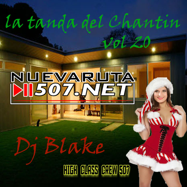 La Tanda Del Chantin Live Vol 20 (Special Hight Class Crew) @DjBlake.mp3