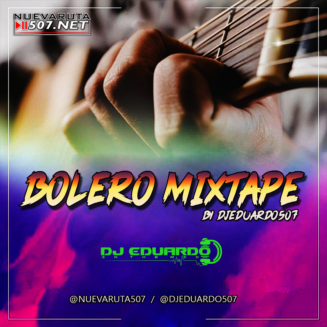 @DjEduardo507 - Bolero MixTape.mp3